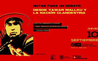 Presentación de Notas para un debate desde Yawar Mallku y La Nación Clandestina