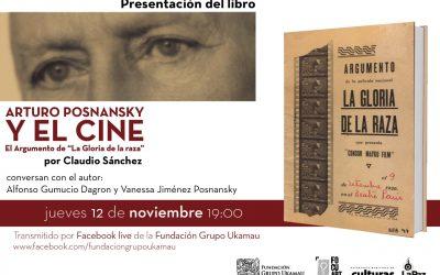 Presentación del libro 'Arturo Posnansky y el Cine. El argumento de 'La Gloria de la raza', por Claudio Sánchez